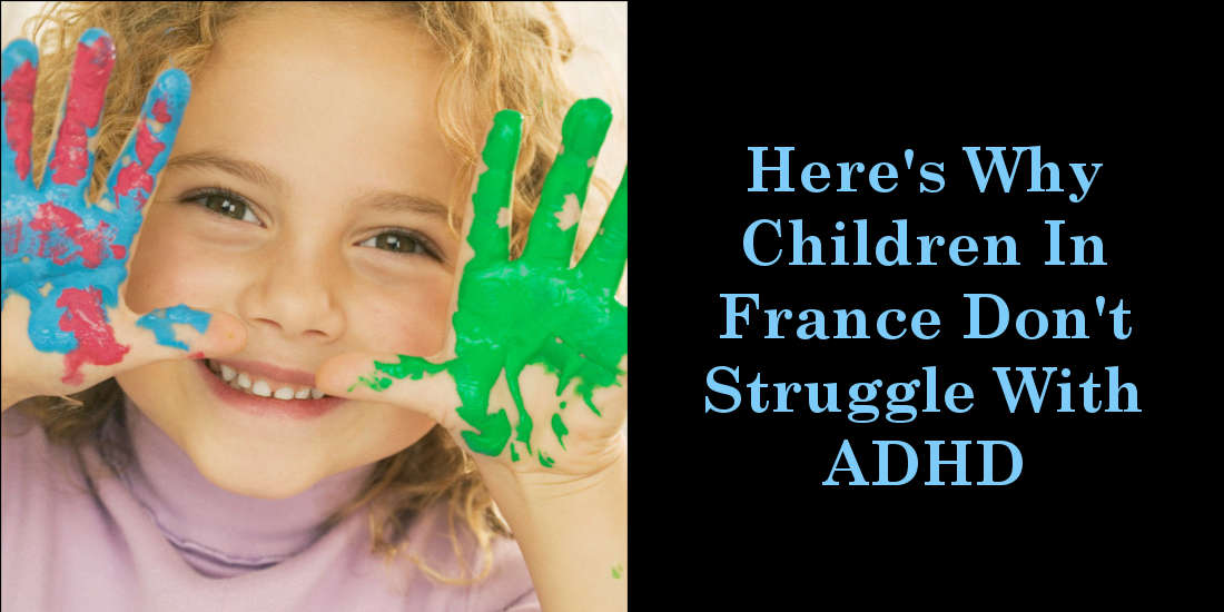 Here's Why Children In France Don't Struggle With ADHD