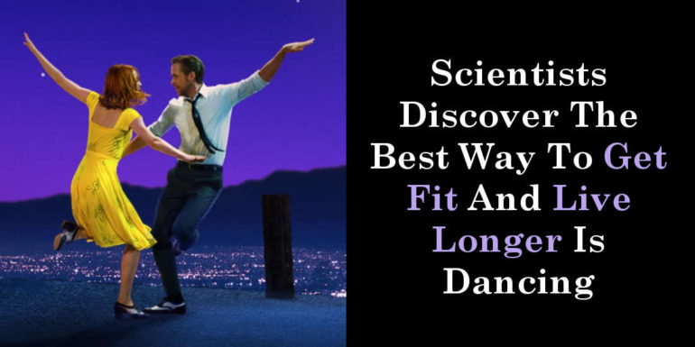 Scientists Discover The Best Way To Get Fit And Live Longer Is Dancing