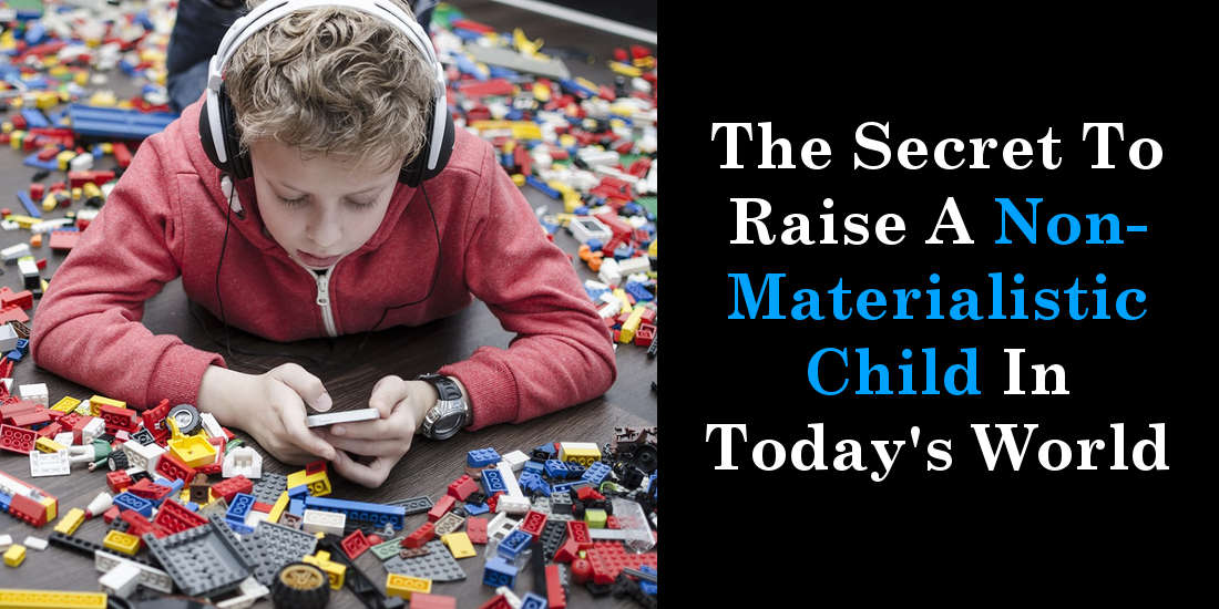 The Secret To Raise A Non-Materialistic Child In Today's World
