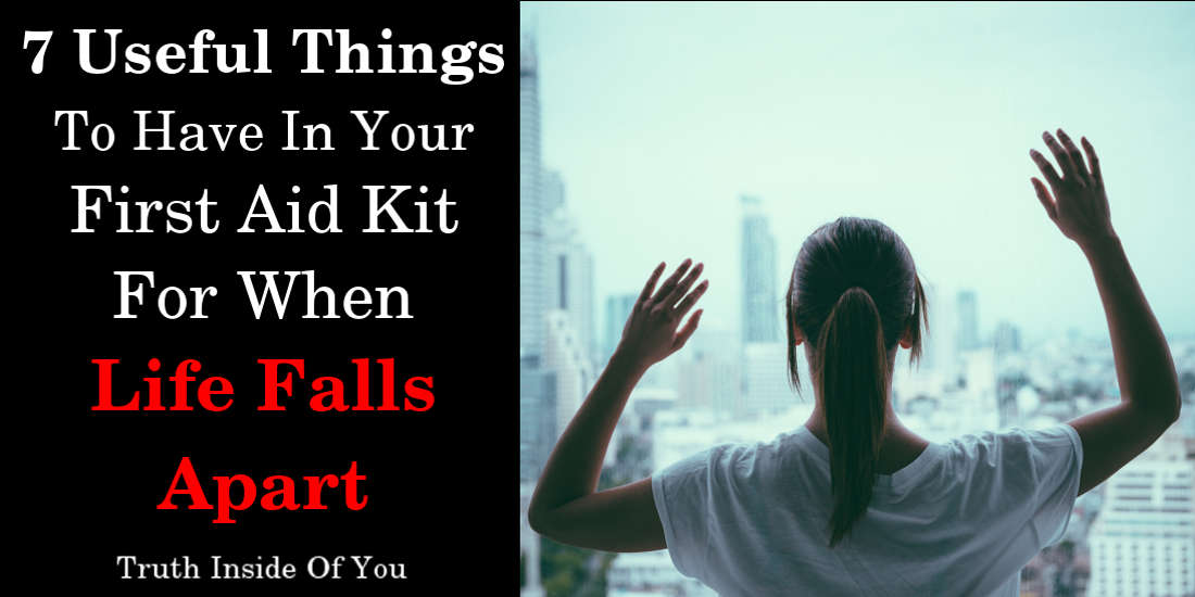 7 Useful Things To Have In Your First Aid Kit For When Life Falls Apart