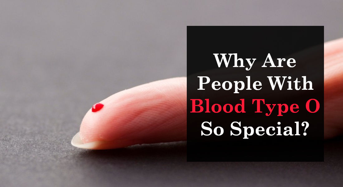 Why Are People With Blood Type O So Special - 1