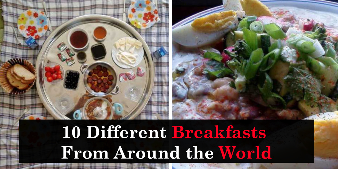 10 Different Breakfasts From Around the World