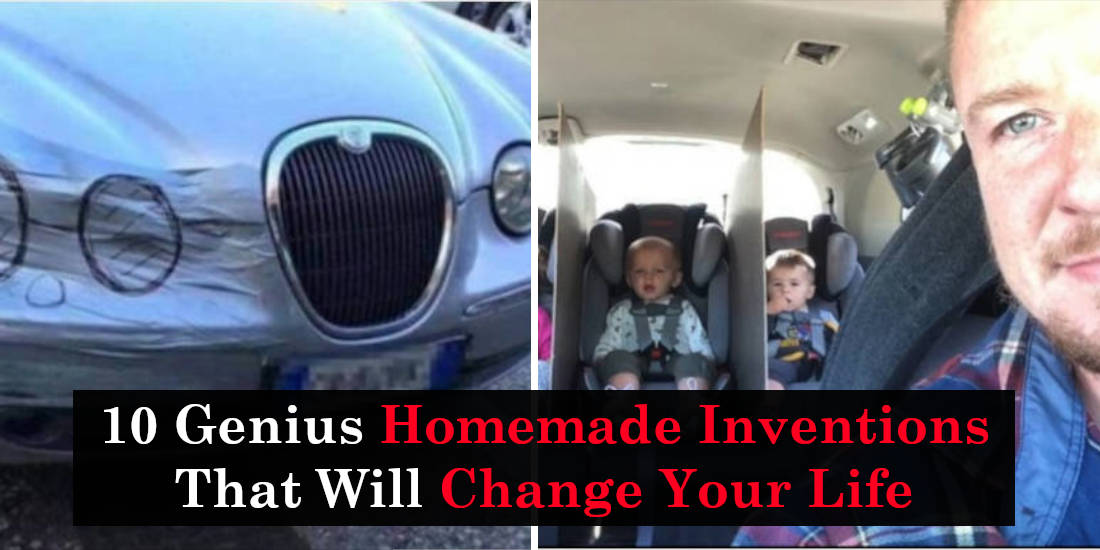 10 Genius Homemade Inventions That Will Change Your Life