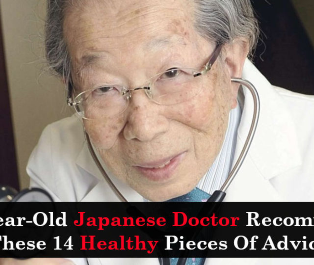 104-Year-Old Japanese Doctor Recommends These 14 Healthy Pieces Of Advice