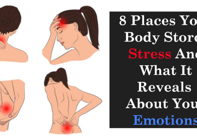 8 Places Your Body Stores Stress And What It Reveals About Your Emotions