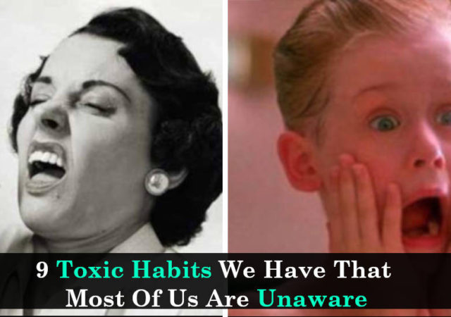 9 Toxic Habits We Have That Most Of Us Are Unaware