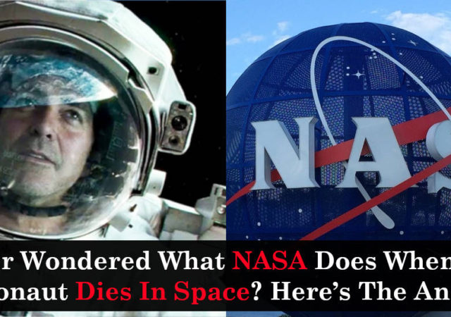 Ever Wondered What NASA Does When An Astronaut Dies In Space