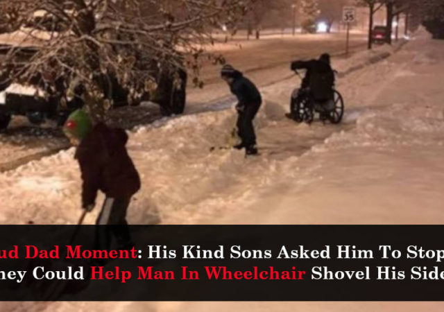 Proud Dad Moment His Kind Sons Asked Him To Stop Car So They Could Help Man In Wheelchair Shovel His Sidewalk