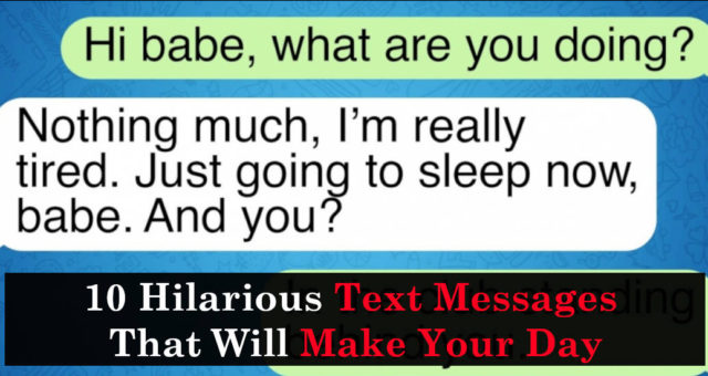 10 Hilarious Text Messages That Will Make Your Day