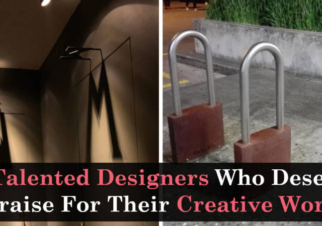 10 Talented Designers Who Deserve Praise For Their Creative Work