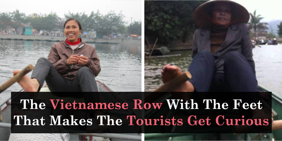The Vietnamese Row With The Feet That Makes The Tourists Get Curious