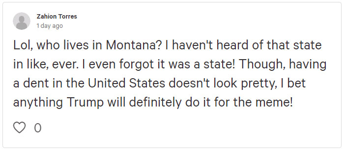 3. This individual questions the very existence of people in Montana as well as delves a little into his political leanings, of sorts.