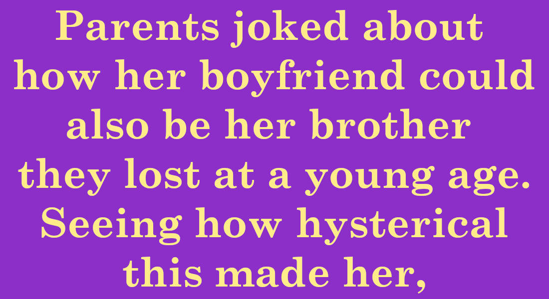 12 Overheard Stories Proving That Meeting The Parents Can Be Hilarious