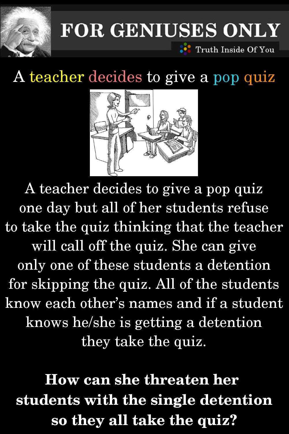 Riddle: A teacher decides to give a pop quiz