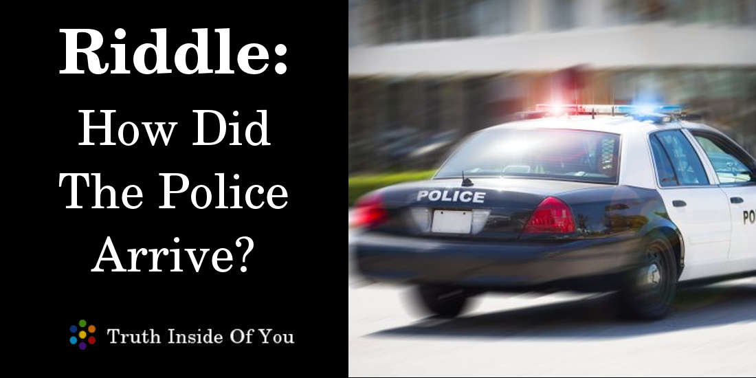 Riddle: How Did The Police Arrive? featured