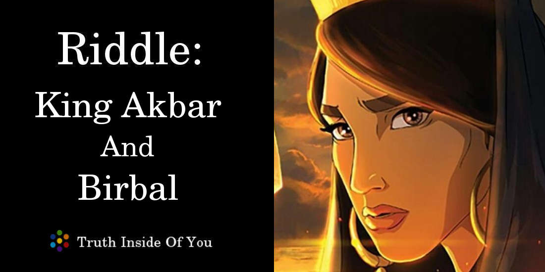 Riddle: King Akbar And Birbal